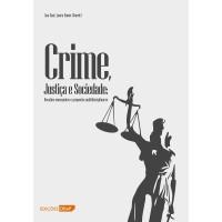 Crime, Justiça e Sociedade: Desafios emergentes e propostas multidisciplinares